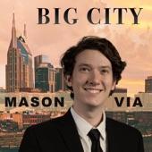 Mason Via - Big City