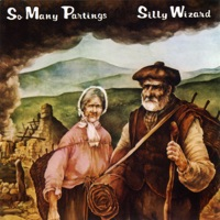 So Many Partings by Silly Wizard on Apple Music