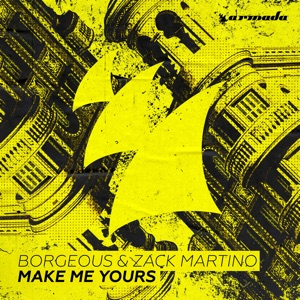Borgeous & Zack Martino - Make Me Yours