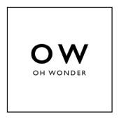 Oh Wonder - All We Do