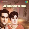 Ji Chahta Hai Original Motion Picture Soundtrack