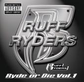 Ruff Ryders: Ryde or Die, Vol. 1