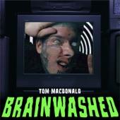 Tom MacDonald - Brainwashed