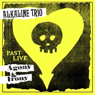 Agony & Irony (Past Live) - Alkaline Trio
