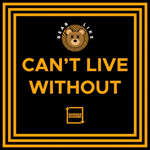 Can't Live Without - Single by Bear Like