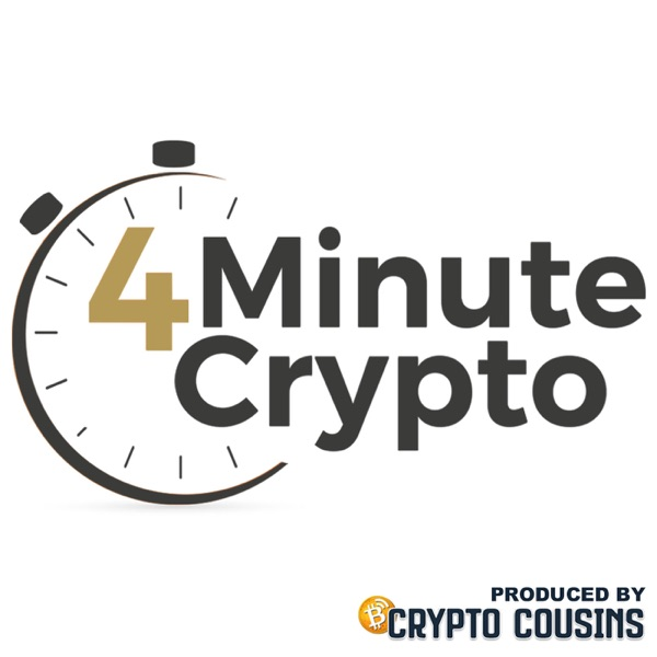 4 Minute Crypto | Bitcoin, Blockchain, and Cryptocurrency Daily News