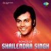Songs of Shailendra Singh