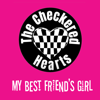The Checkered Hearts - My Best Friend's Girl artwork