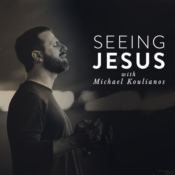 Seeing Jesus with Michael Koulianos