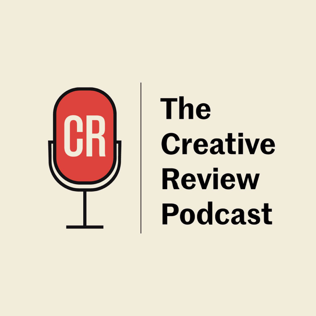 ‎The Creative Review podcast: The CR podcast episode 19