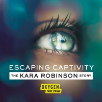 Télécharger Escaping Captivity: The Kara Robinson Story, Season 1 Episode 1