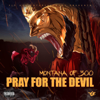 Montana of 300 - Pray for the Devil  artwork
