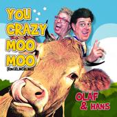 You Crazy Moo Moo (Ringelingeling) - Olaf & Hans