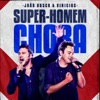 Super-Homem Chora (Ao Vivo) - Single