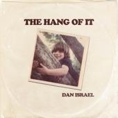 Dan Israel - The Hang of It