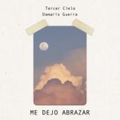 Me Dejó Abrazar (feat. Damaris Guerra) - Tercer Cielo