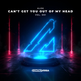 Alok - Can't Get You Out Of My Head, Vol. 001 - EP