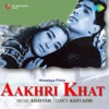 Aakhri Khat Original Motion Picture Soundtrack