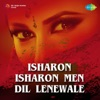 Isharon Isharon Men Dil Lenewale Single