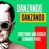 Cristiano Malgioglio - Danzando Danzando (feat. Fernando Proce)