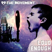 The Movement - Loud Enough