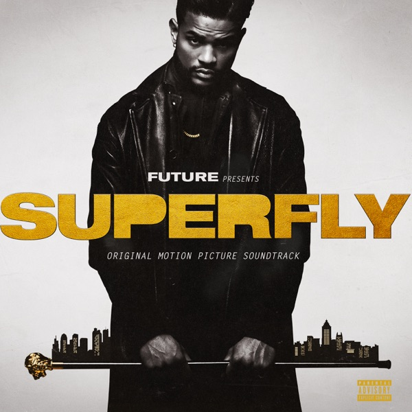SUPERFLY (Original Motion Picture Soundtrack) - Future & Lil Wayne