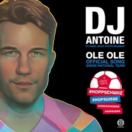 DJ Antoine – Ole Ole (feat. Karl Wolf & Fito Blanko) [DJ Antoine & Mad Mark 2k18 Mix] – Single [iTunes Plus M4A] | iplusall.4fullz.com