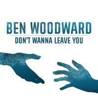 Don't Wanna Leave You - Single