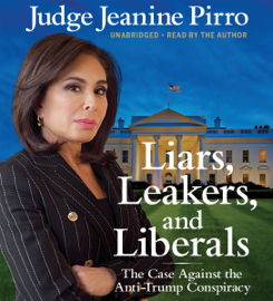 Liars, Leakers, and Liberals (Unabridged) - Jeanine Pirro mp3 download