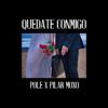 Pole. - Quédate conmigo (feat. Pilar Moxó) portada