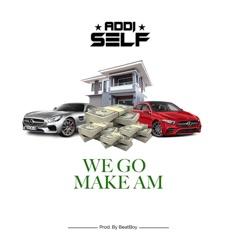 We Go Make Am