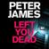 Peter James - Left You Dead