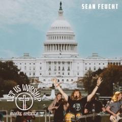 Let Us Worship - Awake America