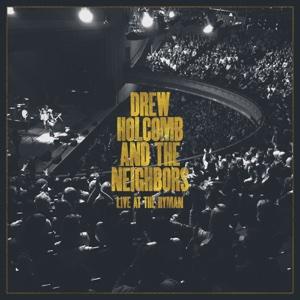 Drew Holcomb & The Neighbors - Live at the Ryman