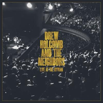 Live at the Ryman - Drew Holcomb & The Neighbors album