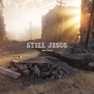 Still Jesus – Shai Linne