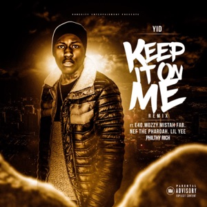 Keep It On Me (feat. E-40, Mozzy, Mistah F.A.B., Lil Yee, Philthy Rich & Nef The Pharoah) [Remix] - Single Mp3 Download