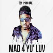 Tzy Panchak - Mad 4 Yu' luv