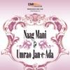 Umrao Jan-E-Ada / Naag Mani (Original Motion Picture Soundtrack)