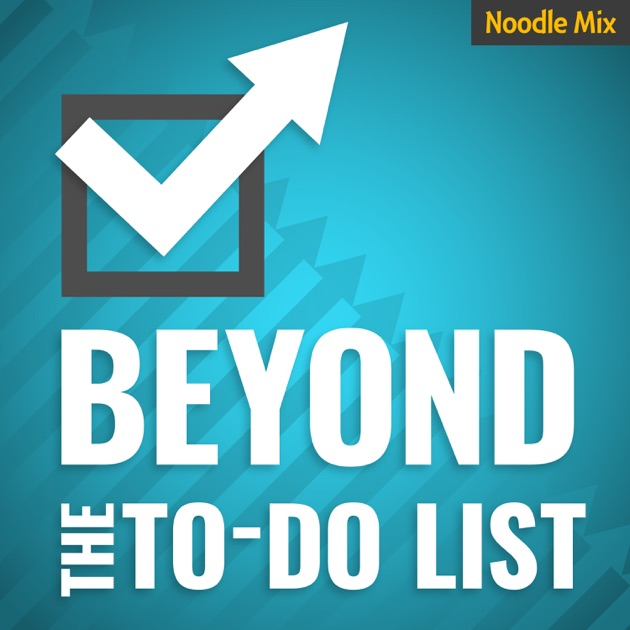 Beyond The To Do List By Noodle Network On Apple Podcasts