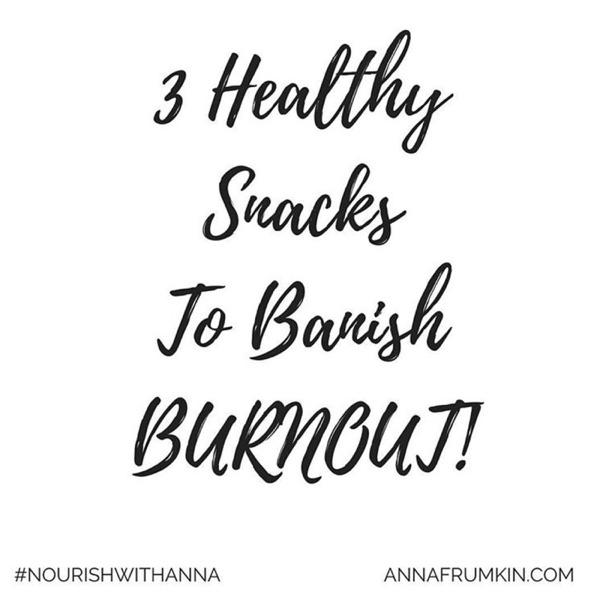 3 Foods To Banish BURNOUT!