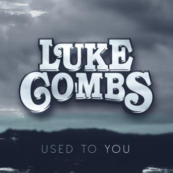 Luke Combs - Used to You Single Album Reviews