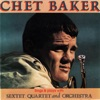 Sings & Plays with Sextet, Quartet and Orchestra, Chet Baker
