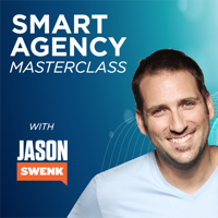 Podcast cover art for Smart Agency Masterclass with Jason Swenk: Podcast for Digital Marketing Agencies