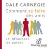Dale Carnegie - Comment se faire des amis et influencer les autres artwork
