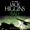 Bad Company: Sean Dillon Series, Book 11 (Unabridged) - Jack Higgins