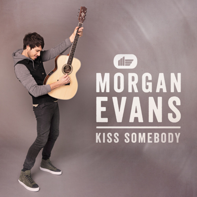 Kiss Somebody - Morgan Evans song