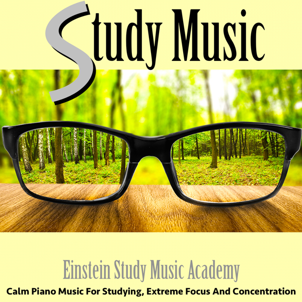 ‎Study Music: Calm Piano Music for Studying, Extreme Focus and  Concentration by Einstein Study Music Academy