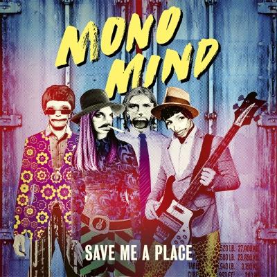 Save Me a Place (Bridge & Mountain Remix) - Mono Mind song