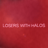 Losers with Halos